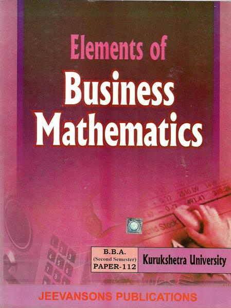 Elements of Business Mathematics for BBA(KU) 2nd Sem